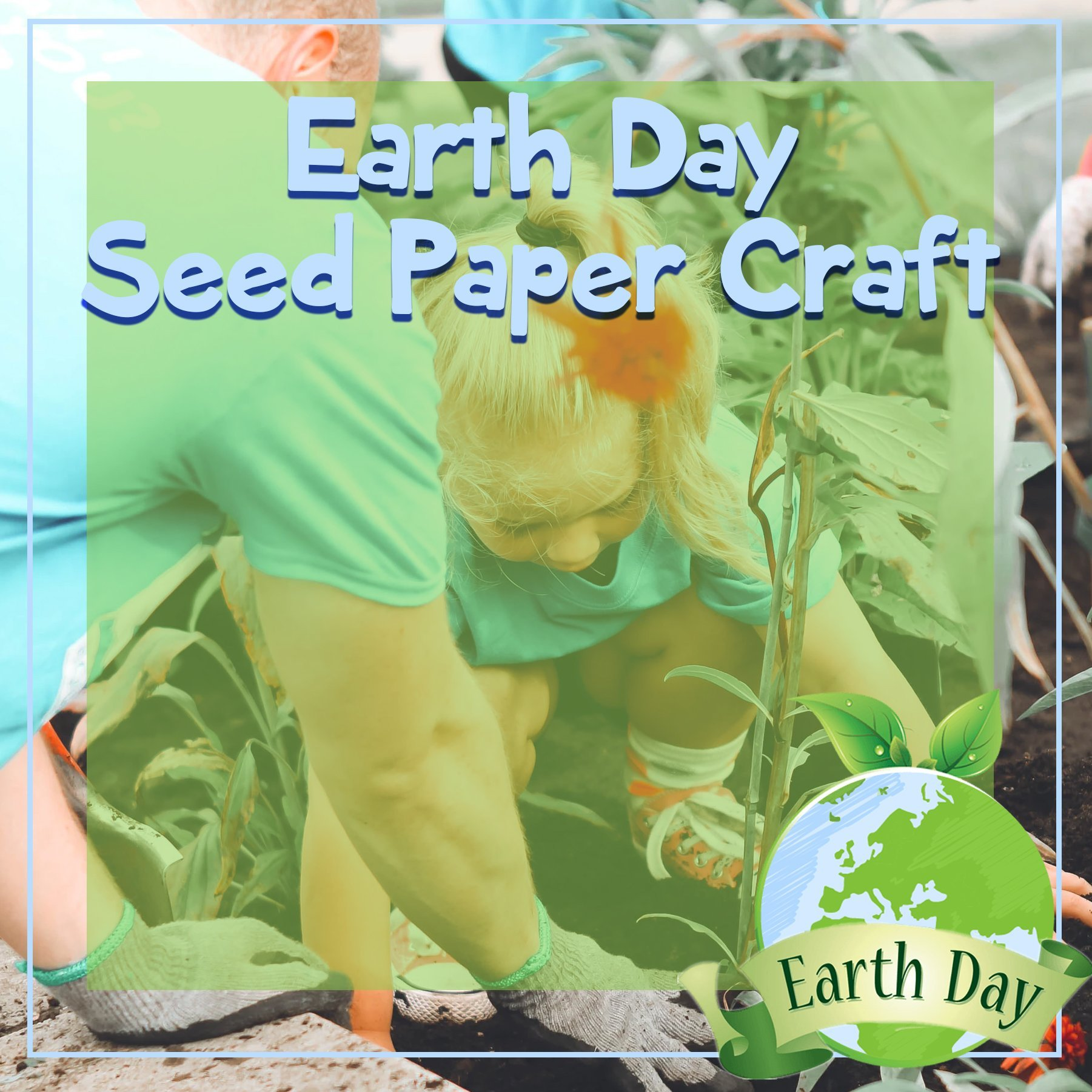 Earth Day – Seed Paper Craft
