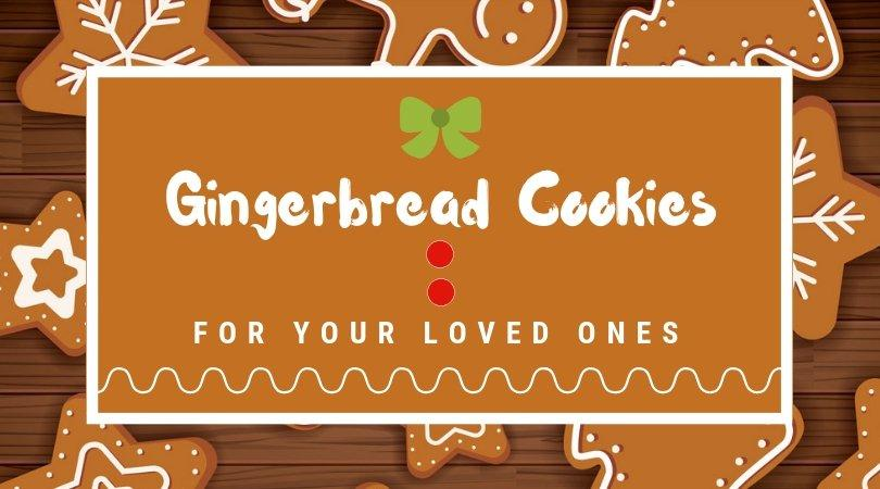 Gingerbread Cookies for Your Loved Ones